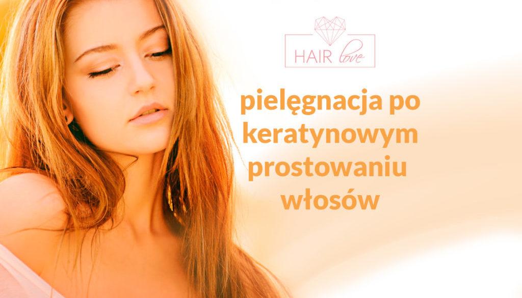 pielęgnacja po keratynowym prostowaniu włosów